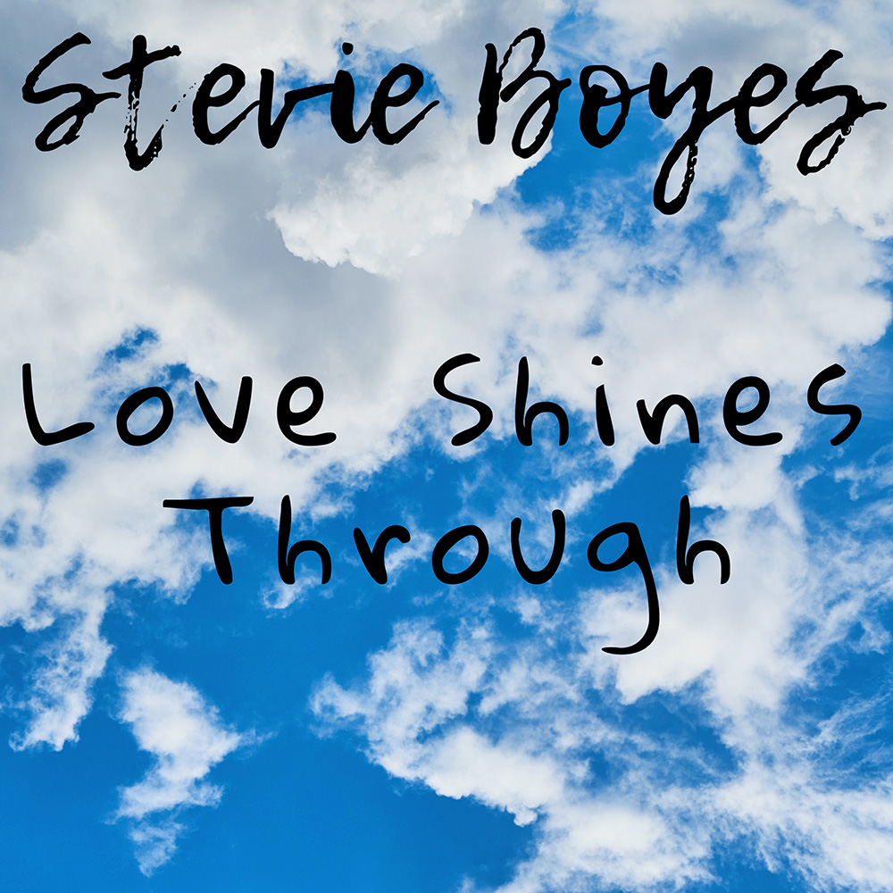 Love Shines Through by Stevie Boyes